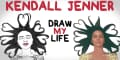 Kendall Jenner - Draw My Life Videos
